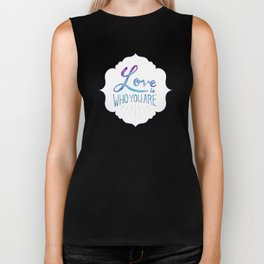 Love is Who You Are Biker Tank