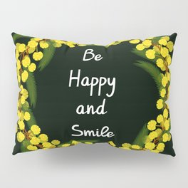 Be Happy and Smile Pillow Sham