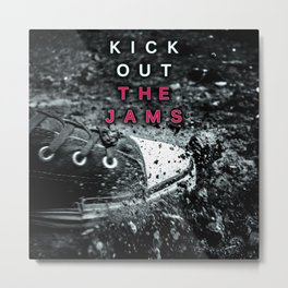 Kick out the Jams! Metal Print