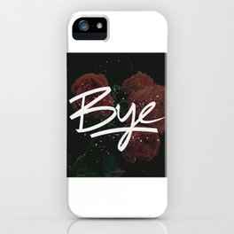 Bye iPhone Case