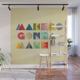 Makers Gonna Make Wall Mural