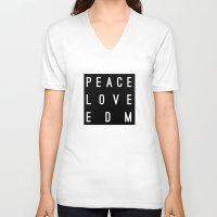 edm V-neck T-shirts featuring Peace Love & EDM by Rachel Buske