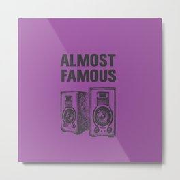 Minimally Almost Famous Metal Print