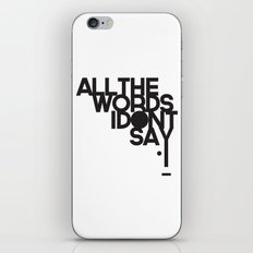 ALL THE WORDS I DON'T SAY iPhone Skin