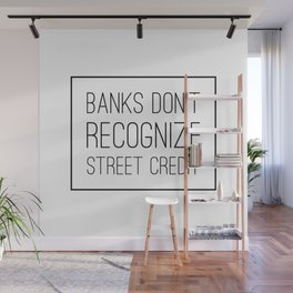 Banks Don't Recognize Street Credit Wall Mural