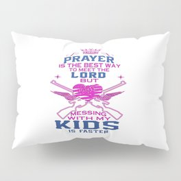 Messing with my Kids Pillow Sham