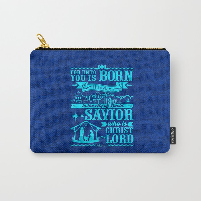Today in the town of David a Savior has been born to you; he is the Messiah, the Lord Carry-All Pouch