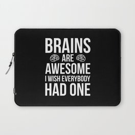 Brains Are Awesome Funny Quote Laptop Sleeve