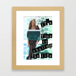 Challenge The Lies Framed Art Print