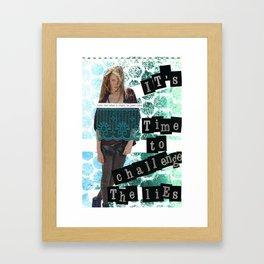 Challenge The Lies Framed Art Print