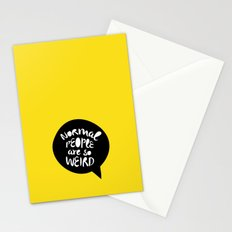 Normal people are so weird Stationery Cards
