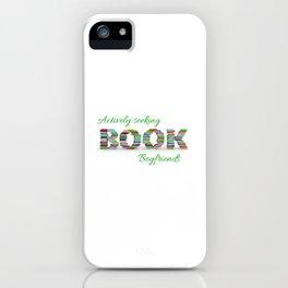 Actively Seeking Book Boyfriends iPhone Case
