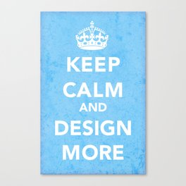 Design More Canvas Print