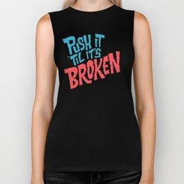 Push it 'til it's Broken Biker Tank