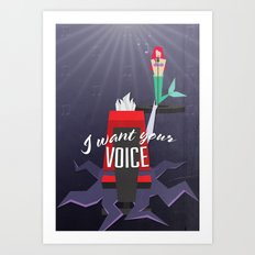 I want your VOICE Art Print