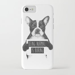 Being normal is boring iPhone Case