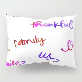 Faith, Us, Thankful, Love, Smile, Words Of Hope, Watercolor Pillow Sham