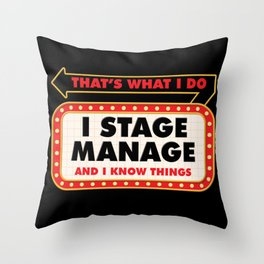 Stage Manager Know Things Throw Pillow