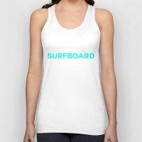 surfboard Tank Tops featuring Surfboard by Poppo Inc.