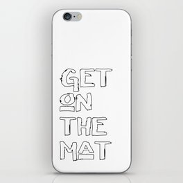 Get On The Mat - Yoga, Judo, Aikido, Wrestling, Jiu-Jitsu workout iPhone Skin