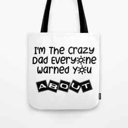 Crazy Dad Father Day Gift Tote Bag