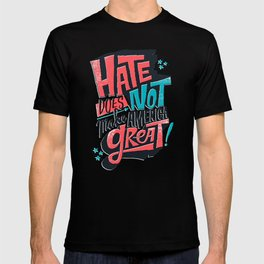 Hate Does Not Make America Great T-shirt