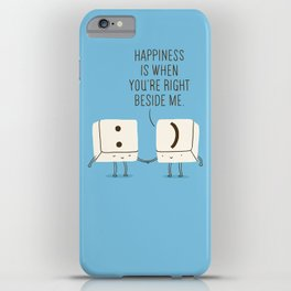 Happiness is when you're right beside me iPhone Case