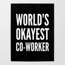 World's Okayest Co-worker (Black & White) Poster