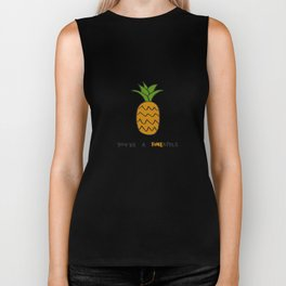 You re A Fineapple Biker Tank