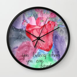 You Belong Where You are Loved Wall Clock
