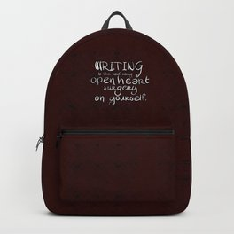 Memoir is like performing open heart surgery on yourself: sentimental gifts for writers Backpack