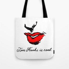 Tom Hanks is Real Tote Bag