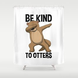 Be Kind To Otters T Shirt Puns Wordplay Pun Gift Shower Curtain