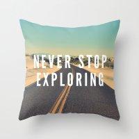 never stop exploring Throw Pillows featuring Never Stop Exploring by Crafty Lemon