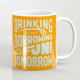 Borrowing Fun Coffee Mug