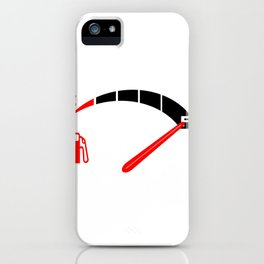 A Full Fuel Tank iPhone Case
