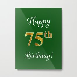 """Elegant """"Happy 75th Birthday!"""" With Faux/Imitation Gold-Inspired Color Pattern Number (on Green) Metal Print"""
