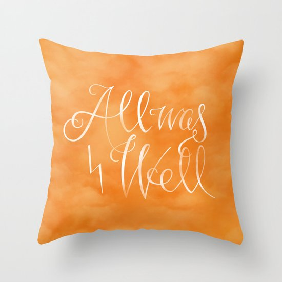All was Well Throw Pillow