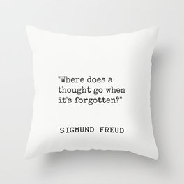 """Sigmund Freud """"Where does a thought go when it's forgotten?"""" Throw Pillow"""
