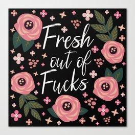 Fresh Out Of Fucks, Pretty, Funny, Quote Canvas Print