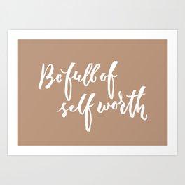 Be Full of Self Worth - Hand Lettering Design Art Print