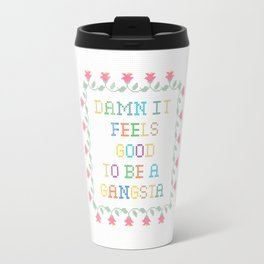 Damn It Feels Good To Be a Gangsta Travel Mug