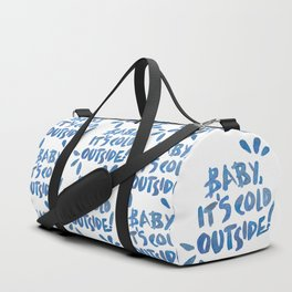 Baby, it's Cold Outside! Duffle Bag