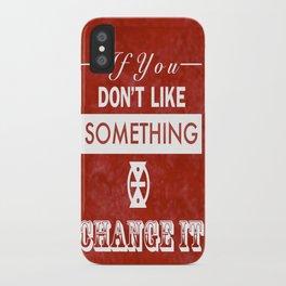 Change It iPhone Case