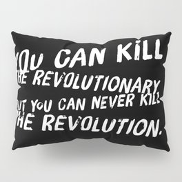 Can Never Kill The Revolution Pillow Sham