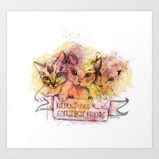 Kittens Are Girl's Best Friends Art Print