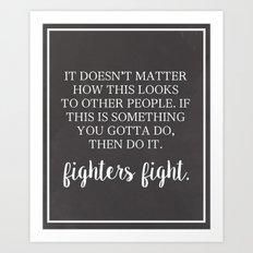 Fighters Fight Art Print