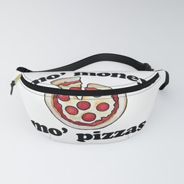 Mo money mo pizzas Fanny Pack