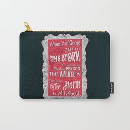 Lab No.4 - When You Come Out Of The Storm You Won't Be Inspirational Quotes poster Carry-All Pouch