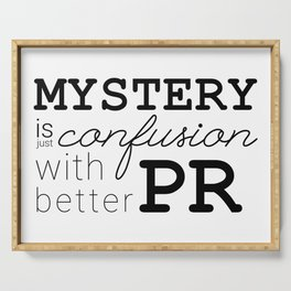 Mystery is just confusion with better PR Serving Tray